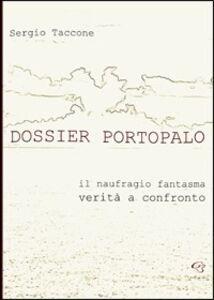 Dossier Portopalo. Il naufragio fantasma. Verità a confronto