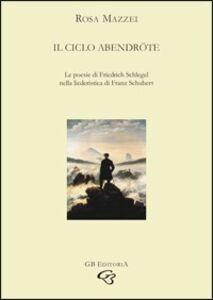 Il ciclo Abendröte. Le poesie di Friedrich Schlegel nella liederistica di Franz Schubert