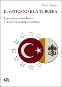 Il Vaticano e la Turchia. La piattaforma musulmana e i nodi dell'integrazione europea