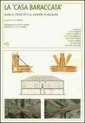 La casa baraccata. Guida al progetto e al cantiere di restauro. Con CD-ROM