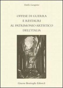 Offese di guerra e restauri al patrimonio artistico dell'Italia (rist. anast.)