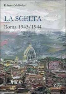 La scelta. Roma 1943-1944
