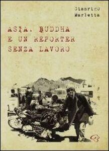 Asia, Buddha e un reporter senza lavoro