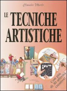 Le tecniche artistiche. Dal conoscere al fare