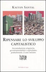 Ripensare lo sviluppo capitalistico. Accumulazione originaria, governamentalità e capitalismo postcoloniale: il caso indiano
