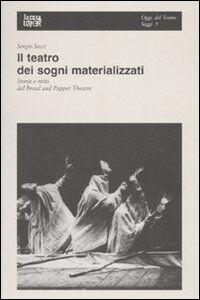 Il teatro dei sogni materializzati. Storia e mito del Bread and Puppet Theatre