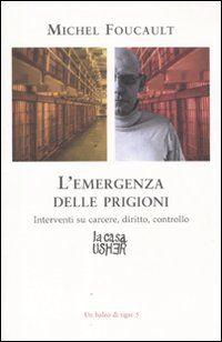 L' emergenza delle prigioni. Interventi su carcere, diritto e controllo