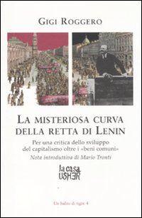 La misteriosa curva della retta di Lenin. Per una critica dello sviluppo del capitalismo oltre i «beni comuni»