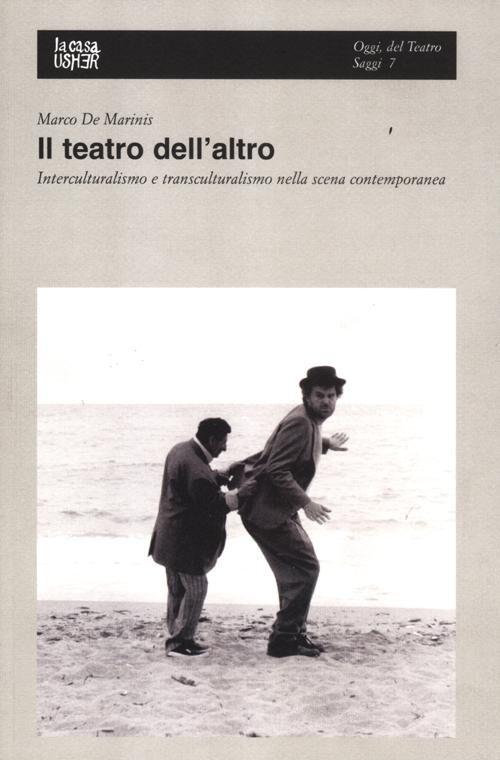 Il teatro dell'altro. Interculturalismo e transculturalismo nella scena contemporanea