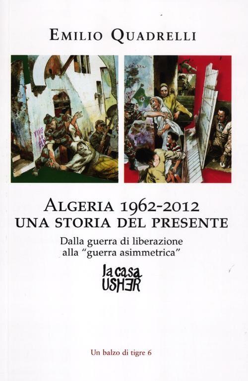 Algeria 1962-2012: una storia del presente. Dalla guerra di liberazione alla «guerra asimmetrica»