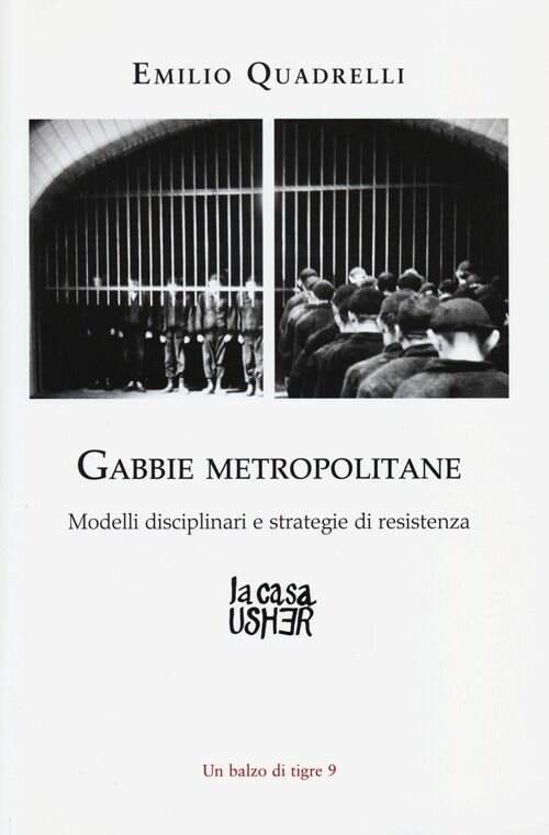 Gabbie metropolitane. Modelli disciplinari e strategie di resistenza