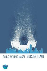 Soccer Town. Ediz. italiana