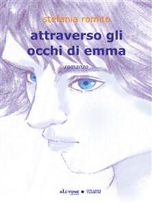 Attraverso gli occhi di emma - Stefania Romito - ebook