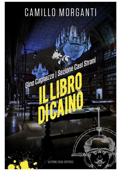 Il libro di Caino. Gino Cagnazzo. Sezione casi strani - Camillo Morganti - ebook