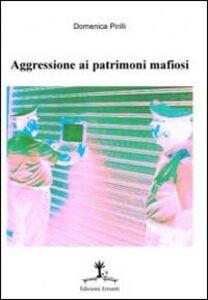 Aggressione ai patrimoni mafiosi