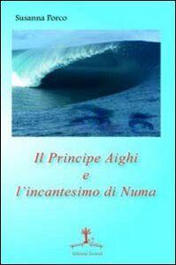 Il principe Aighi e l'incantesimo di Numa