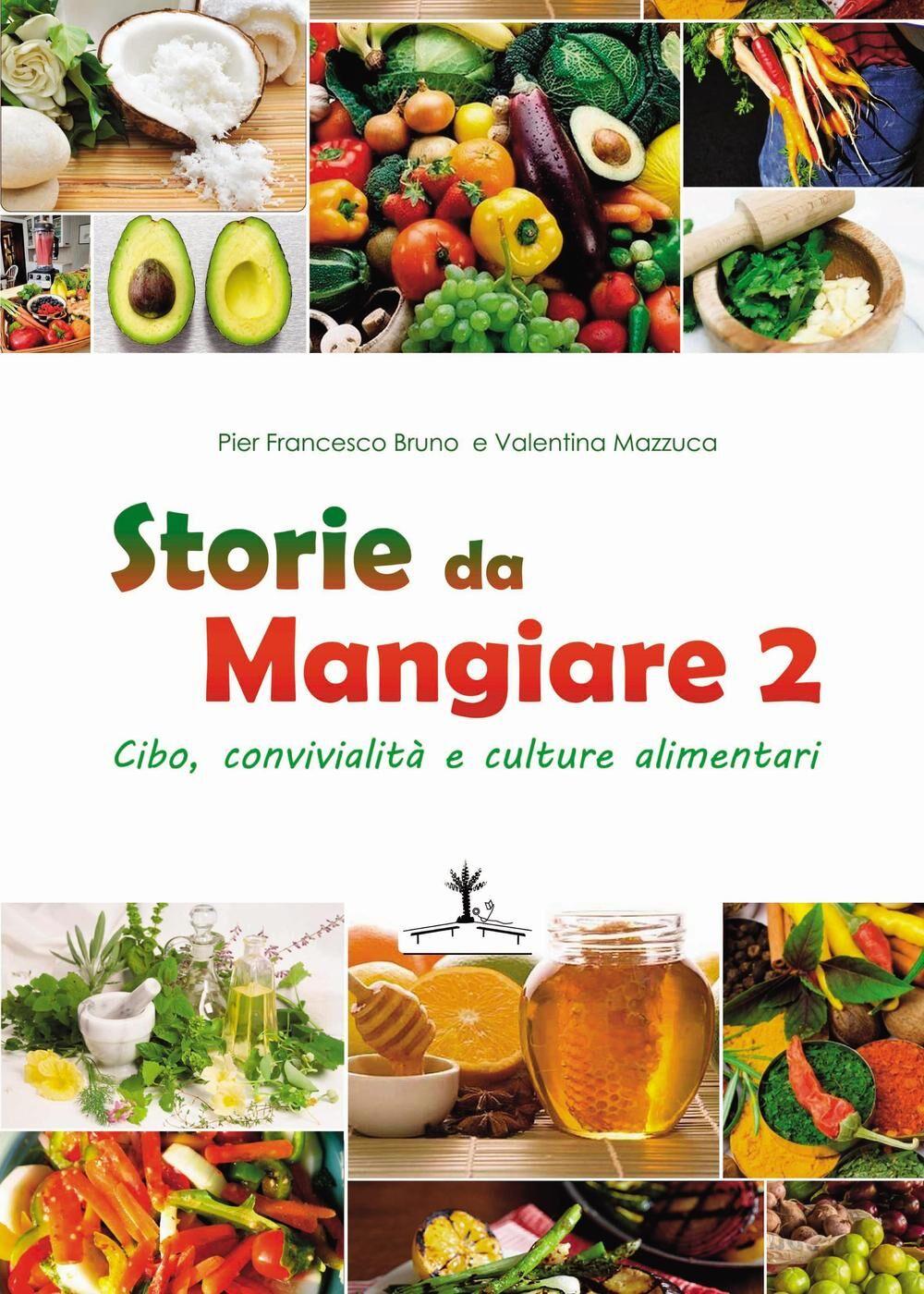 Storie da mangiare 2. Cibo, convivialità e culture alimentari