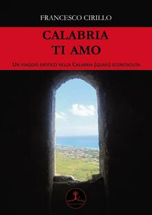 Winniearcher.com Calabria ti amo. Un viaggio erotico nella Calabria (quasi) sconosciuta Image