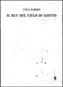 Il blu del cielo di Giotto