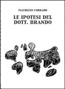Le ipotesi del Dott. Brando