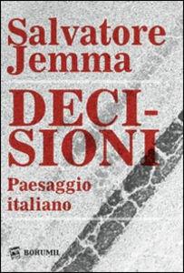 Decisioni. Paesaggio italiano