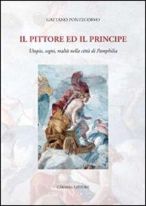 Il pittore e il principe. Utopie, sogni, realtà nella città di Pamphilia