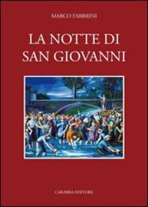 La notte di San Giovanni. Etnografia di una festa popolare abruzzese. Norma e mutamento a Civitella Roveto