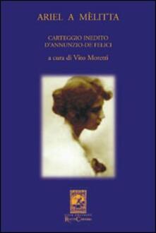 Ariel a Melitta. Carteggio inedito D'Annunzio-De Felici - Vito Moretti - copertina