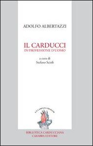 Il Carducci in professione d'uomo