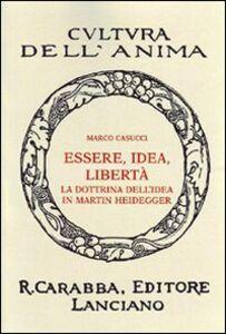 Essere idea libertà. La dottrina dell'idea in Martin Heidegger