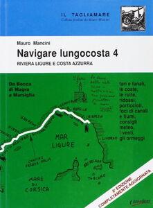 Navigare lungocosta (2006). Vol. 4: Riviera ligure e Costa Azzurra.