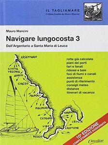 Navigare lungocosta. Vol. 3: Dall'Argentario a Santa Maria di Leuca.