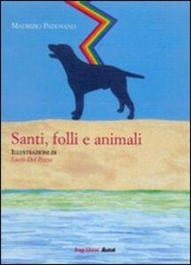 Santi, folli e animali