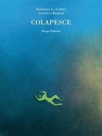 Colapesce. Ediz. illustrata - La Capria Raffaele - wuz.it