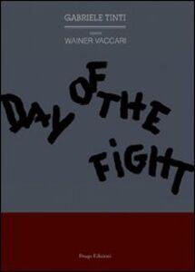 Day of the fight. Ediz. italiana