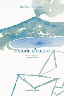 Quattro storie d'amore - Mimmo Paladino,Raffaele La Capria - ebook