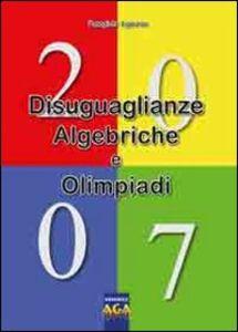 Diseguaglianze Algebriche e Olimpiadi 2007