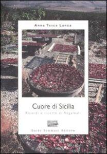 Cuore di Sicilia. Ricordi e ricette di Regaleali