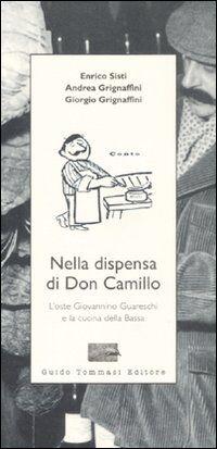 Nella dispensa di Don Camillo. L'oste Giovannino Guareschi e la cucina della Bassa