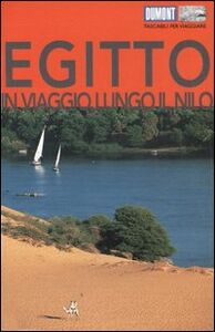 Egitto. In viaggio lungo il Nilo