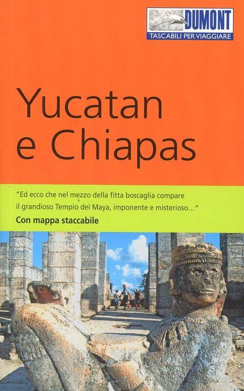 Yucatan e Chiapas. Con mappa