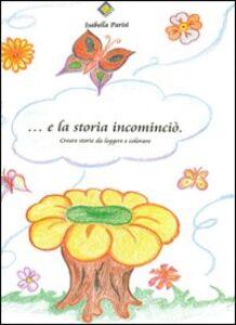 ... E la storia incominciò. Creare storie da leggere e colorare