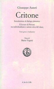 Critone. Introduzione al dialogo platonico-Il Socrate di Piovani-Tra individualismo e azione etica