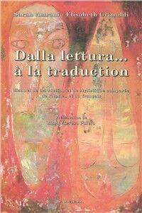 Dalla lettura...à la traduction. Manuel de traduction et de stylistique compareè de l'italien et du français. Con CD-ROM. Con CD Audio
