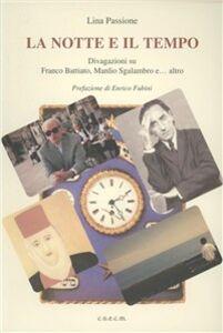 La notte e il tempo. Divagazioni su Franco Battiato, Manlio Sgalambro e... altro