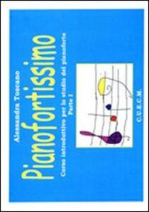 Pianofortissimo. Corso introduttivo per lo studio del pianoforte. Vol. 1