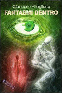 Libro Fantasmi dentro Giancarlo Vitagliano