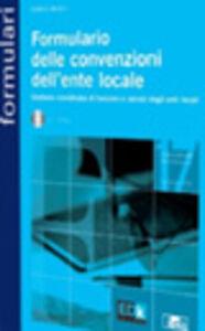 Formulario delle convenzioni dell'ente locale. Gestione coordinata di funzioni e servizi degli enti locali. Con CD-ROM