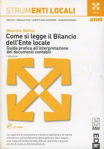 Come si legge il bilancio dell'Ente Locale. Guida pratica all'interpretazione dei documenti contabili. Con CD-ROM