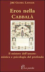 Eros nella Cabbalà. Il mistero dell'amore: mistica e psicologia del profondo